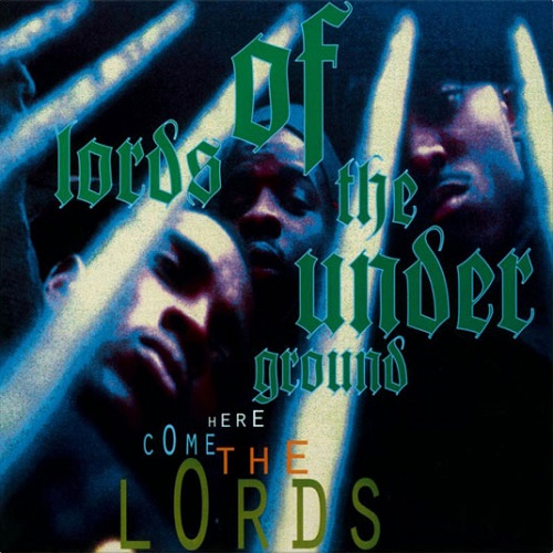 Lords Of The Underground – Here Come The Lords