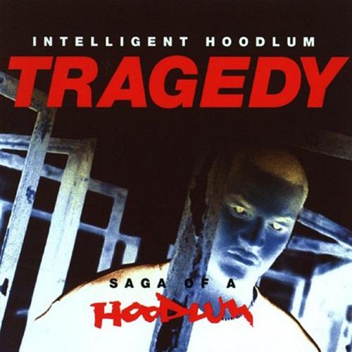 Intelligent Hoodlum (Tragedy) – Saga Of A Hoodlum
