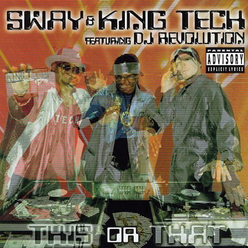 Sway & King Tech featuring Dj Revolution – This Or That