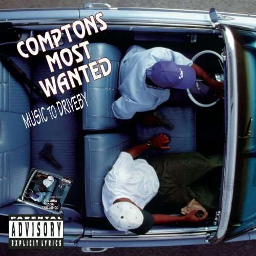 Comptons Most Wanted – Music To Driveby