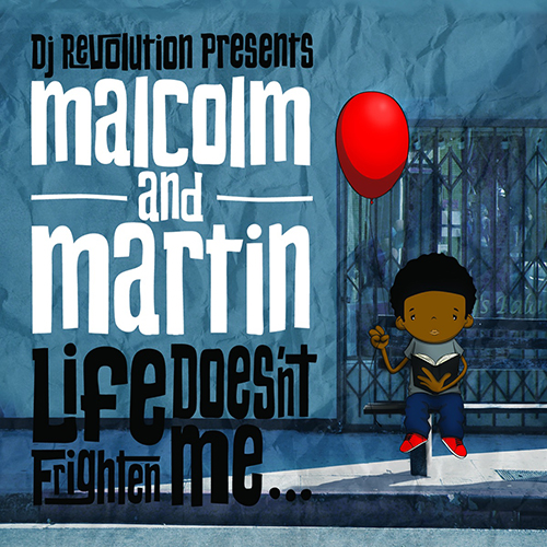 Malcolm and Martin – Life Doesn't Frighten Me…