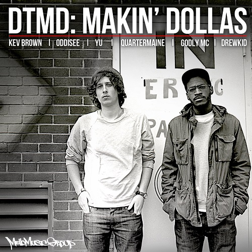 DTMD – Makin' Dollas