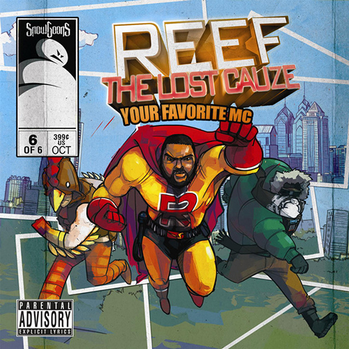 Reef The Lost Cauze – Your Favorite MC