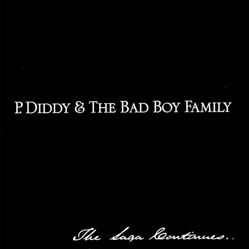 P. Diddy & The Bad Boy Family – The Saga Continues…