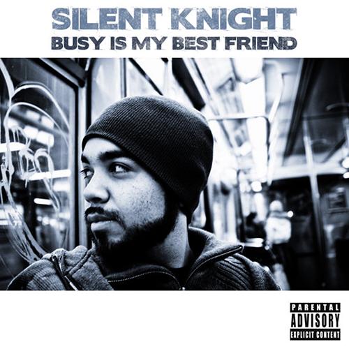 Silent Knight – Busy Is My Best Friend