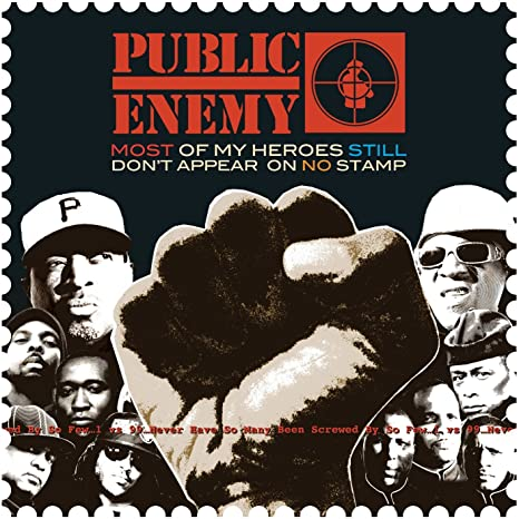 Public Enemy – Most Of My Heroes Still Don't Appear On No Stamp