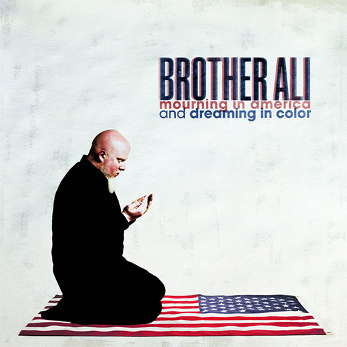 Brother Ali – Mourning In America And Dreaming In Color
