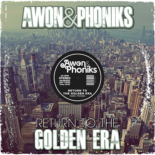 Awon & Phoniks – Return To The Golden Era
