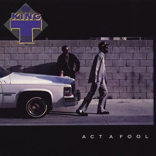 King Tee – Act A Fool