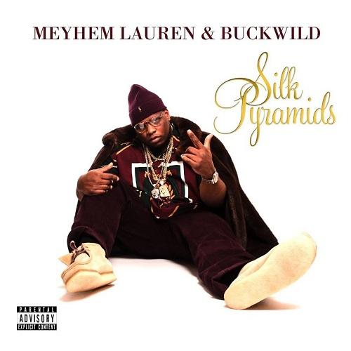 Meyhem Lauren & Buckwild – Silk Pyramids