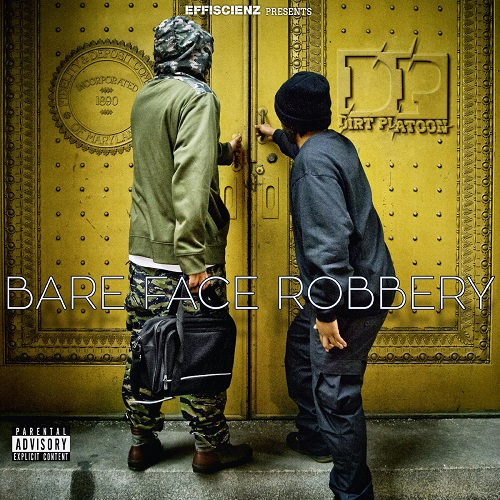 Dirt Platoon – Bare Face Robbery