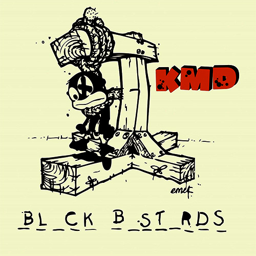 K.M.D. – Black Bastards