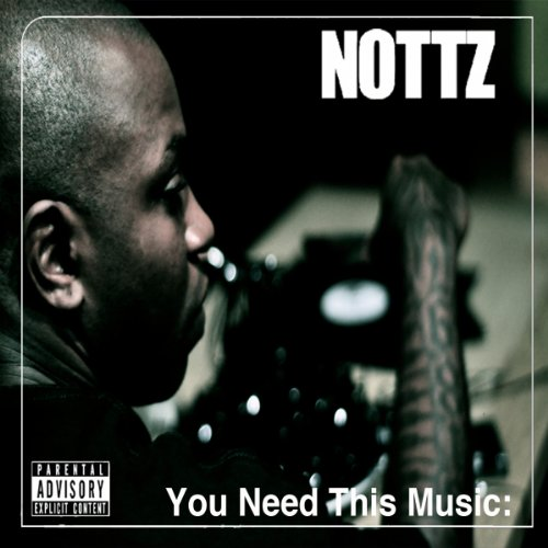 Nottz – You Need This Music: