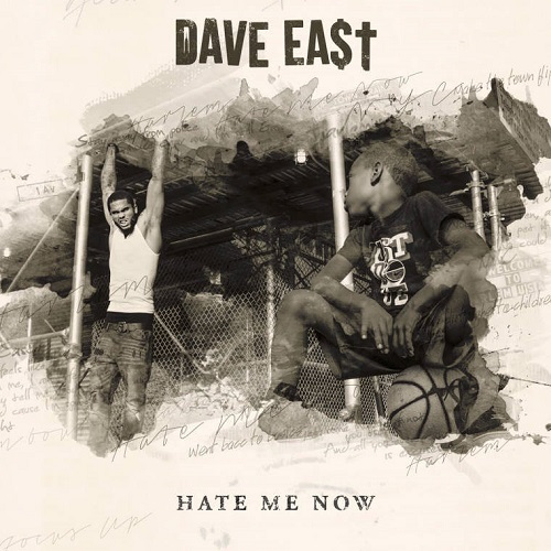 Dave East – Hate Me Now