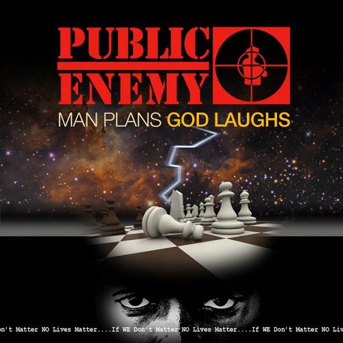 Public Enemy – Man Plans, God Laughs