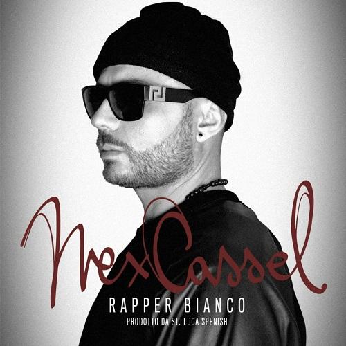 Nex Cassel – Rapper Bianco