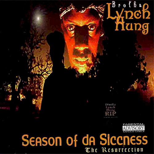 Brotha Lynch Hung – Season Of Da Siccness (The Resurrection)