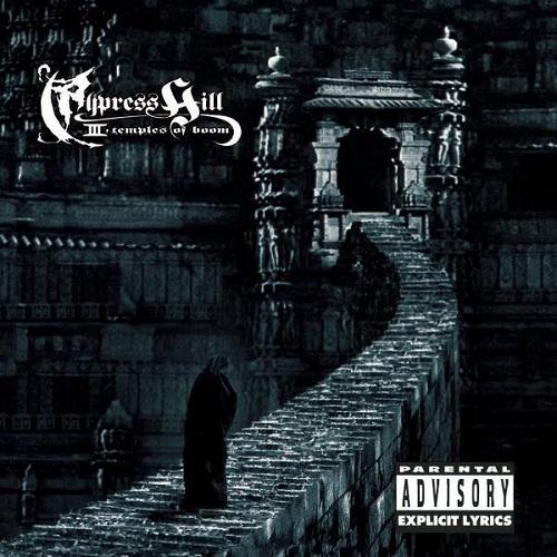 Cypress Hill – Cypress Hill III (Temples Of Boom)
