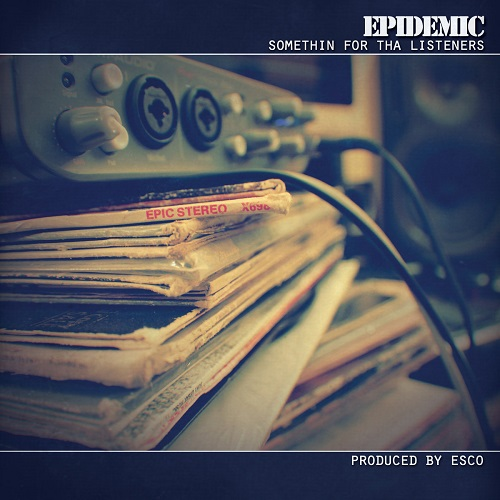 Epidemic – Somethin For Tha Listeners