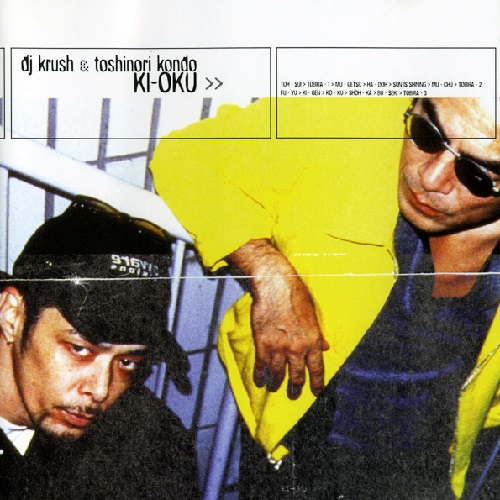 Dj Krush and Toshinori Kondo – Ki-Oku