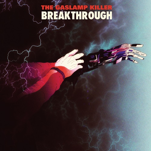 The Gaslamp Killer – Breakthrough
