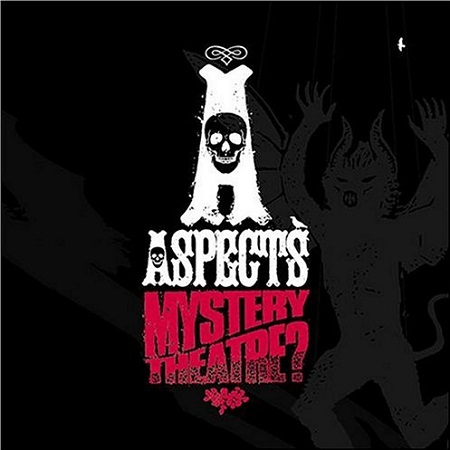 Aspects – Mystery Theatre?