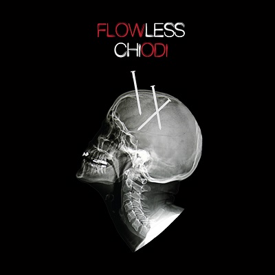 Flowless – Chiodi