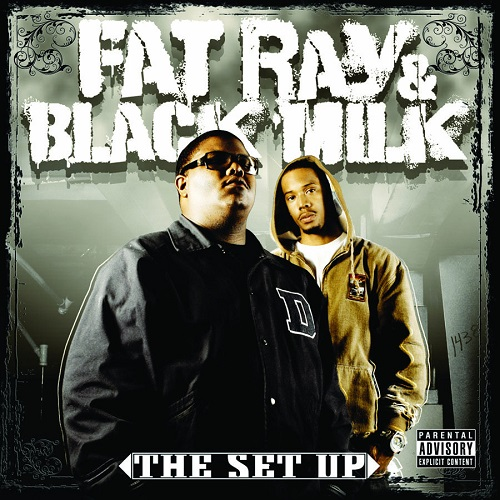 Fat Ray & Black Milk – The Set Up