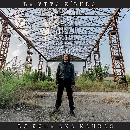 Dj Koma aka Mauras – La vita e' dura (free download)