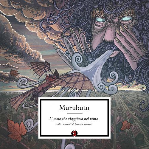 Murubutu – L'uomo che viaggiava nel vento e altri racconti di brezze e correnti