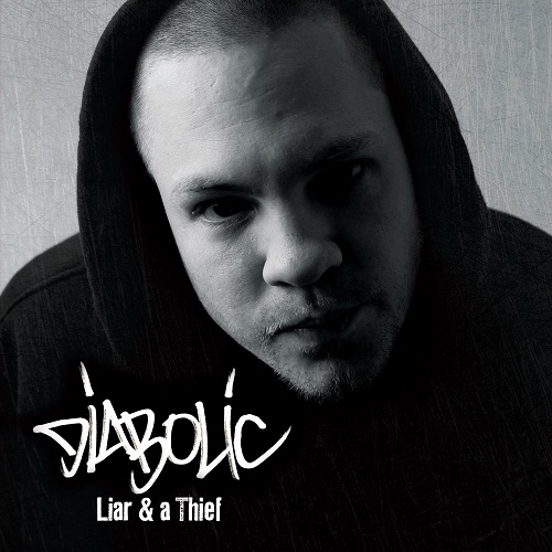 Diabolic – Liar & A Thief