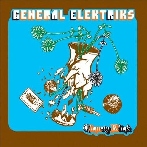 General Elektriks – Cliquety Kliqk