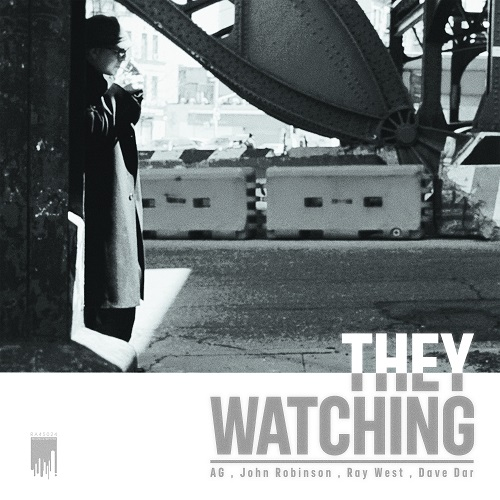 A.G., John Robinson and Ray West – They Watching (prossima uscita)