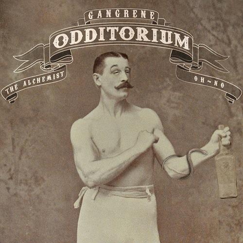 Gangrene (The Alchemist + Oh No) – Odditorium