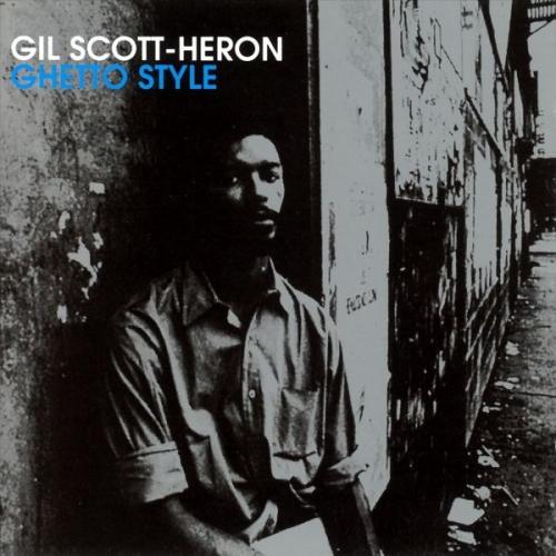 Gil Scott-Heron – Ghetto Style