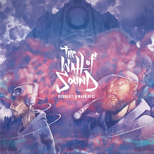 Oyobeats e Mark Deez – The Wall Of Sound (prossima uscita)
