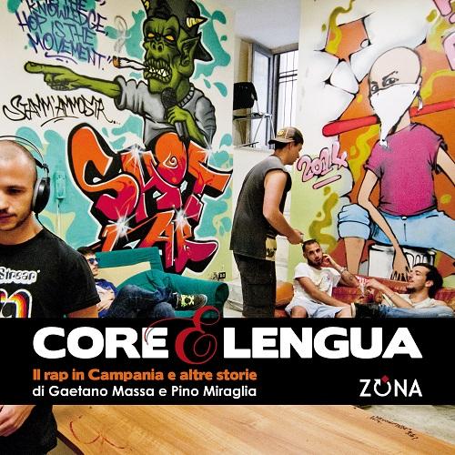 Core e lengua – il Rap in Campania e altre storie