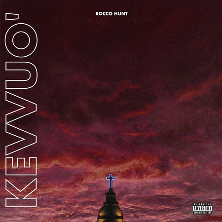 Rocco Hunt – Kevvuo'