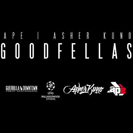 Ape e Asher Kuno – Goodfellas