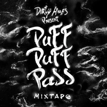 Dirty Hubs – Puff puff pass mixtape (free download)