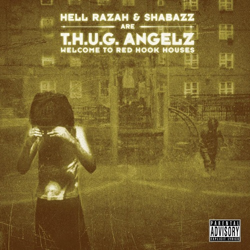 Hell Razah & Shabazz Are T.H.U.G. Angelz – Welcome To Red Hook Houses