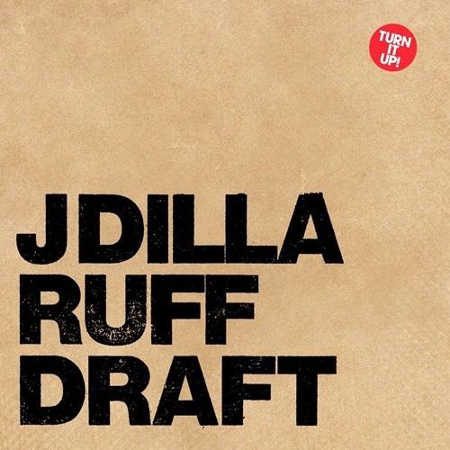 J Dilla – Ruff Draft