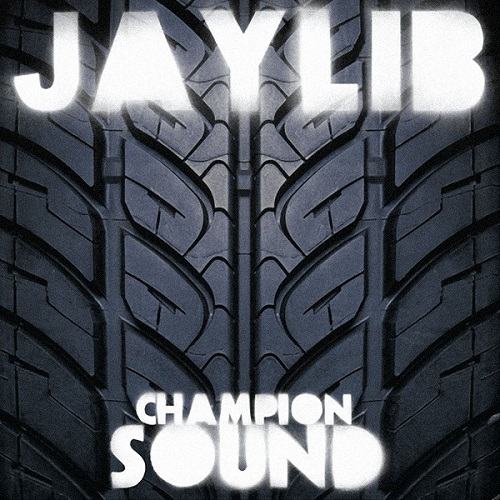 Jaylib – Champion Sound