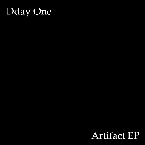 Dday One – Artifact EP (prossima uscita)