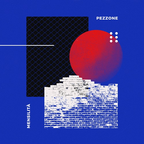 Pezzone – Mensilita' (free download)