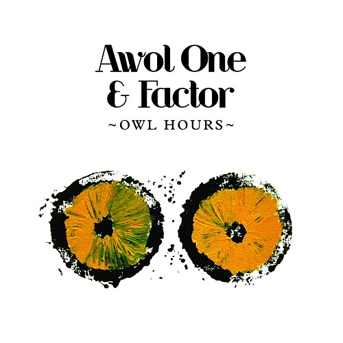 Awol One & Factor – Owl Hours