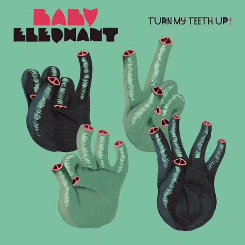 Baby Elephant – Turn My Teeth Up!