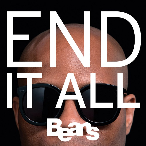 Beans – End It All