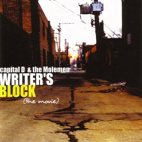 Capital D & The Molemen – Writer's Block (The Movie)