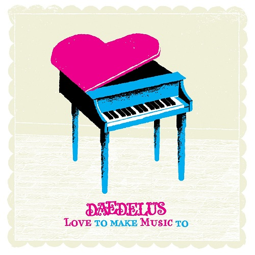 Daedelus – Love To Make Music To